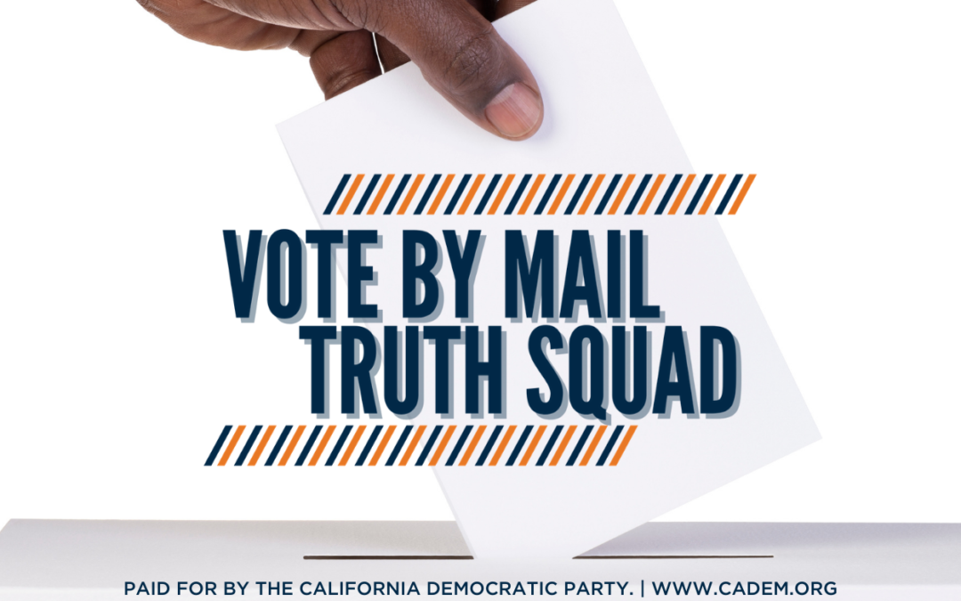 California Democratic Party Launches the Vote-by-Mail Truth Squad